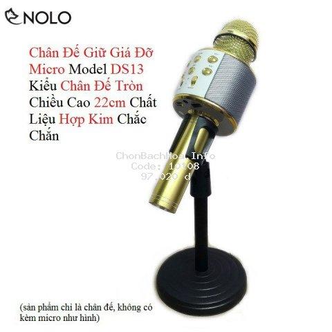 Chân Giữ Giá Đỡ Micro Model DS13 Kiểu Chân Đế Tròn Chiều Cao 22cm Chất Liệu Hợp Kim Chắc Chắn